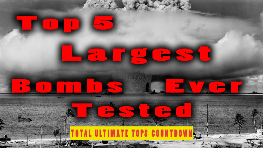 Top 5 Largest Bombs Ever Tested - Smaller